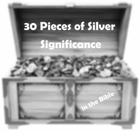 What Was The Significance With The 30 Thirty Pieces Of Silver In The Bible