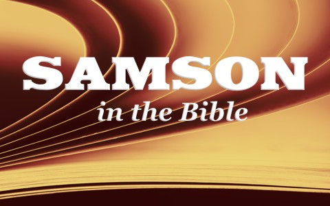 Who Was Samson In The Bible