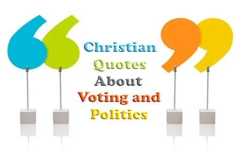 20 Christian Quotes About Voting and Politics