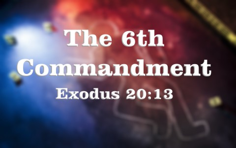 What Is The 6th Sixth Commandment In The Bible
