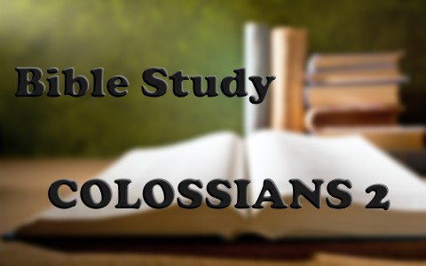 Colossians 2 Bible Study