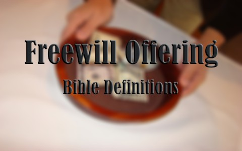 What Does A Freewill Offering Mean