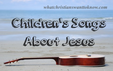 7 childrens songs about jesus