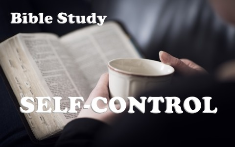 A BIBLE STUDY ON SELF CONTROL