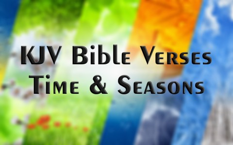 10 great kjv bible verses about time and seasons