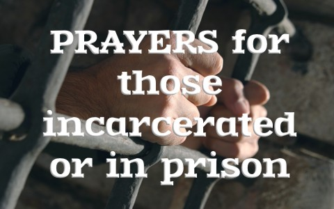 6 Prayers For Those Incarcerated Or In Prison