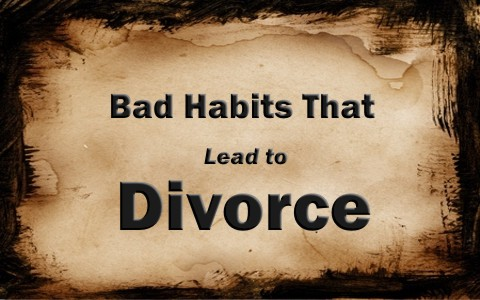 7 Bad Habits That Will Lead To Divorce