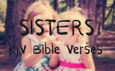 favorite-and-memorable-kjv-bible-verses-about-sisters