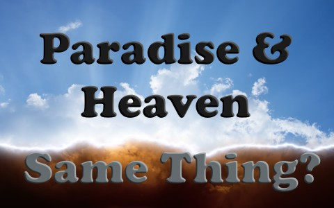 is-paradice-and-heaven-the-same-thing-when-used-in-the-bible