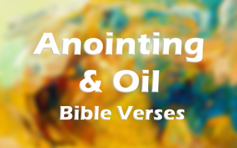 Top 10 Bible Verses About Anointing and Oil