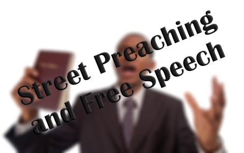 does free speech protect street preachers in preaching the gospel
