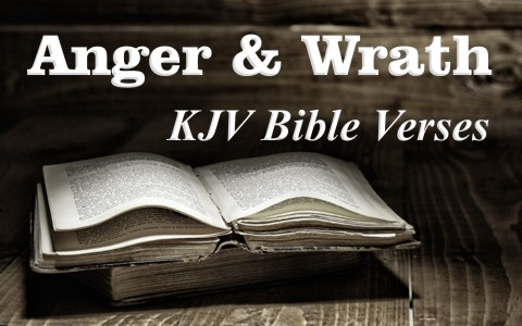 Amazing KJV Bible Verses About Anger and Wrath