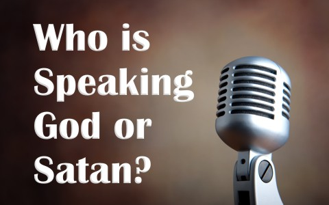 How Can You Know Whether Its God Or Satan Speaking To You