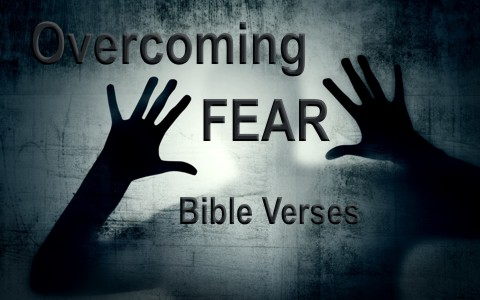 7 Bible Verses For Overcoming Fear
