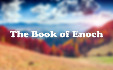 What Is The Book Of Enoch? Does It Belong In The Bible?